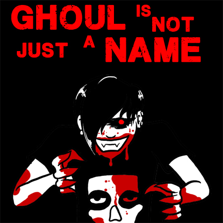 Ghoul is Not Just a Name by argylefox